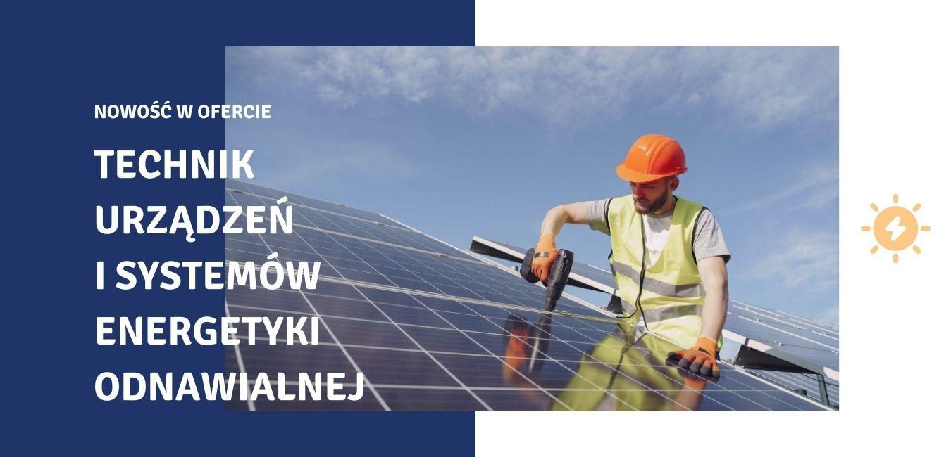 Technik urządzeń i systemów energetyki odnawialnej szkoła policealna kielce rekrutacja do szkoły policealnej PRO Civitas