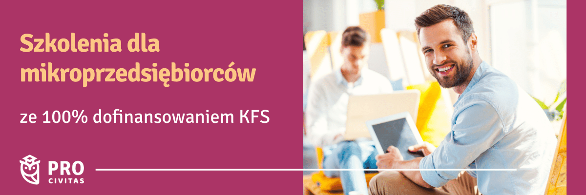 szkolenia dla mikroprzedsiębiorców z dofinansowaniem KFS 100% dofinansowania kursów